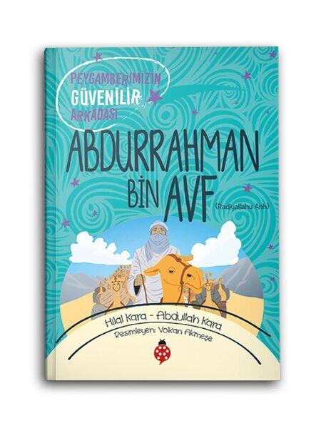 Abdurrahman Bin Avf (r.a.) Peygamberimizin Güvenilir Arkadaşı