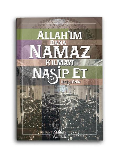 Allah'ım Bana Namaz Kılmayı Nasip Et