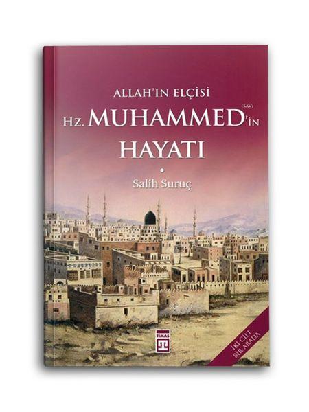 Allah'ın Elçisi Hazreti Muhammed'in (S.A.V.) Hayatı