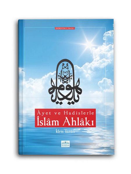 Ayet ve Hadislerle İslam Ahlakı (İdris Tüzün)