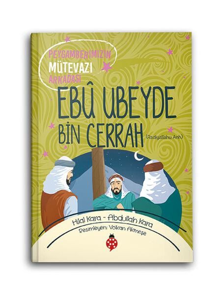 Ebu Ubeyde Bin Cerrah (r.a.) Peygamberimizin Mütevazi Arkadaşı