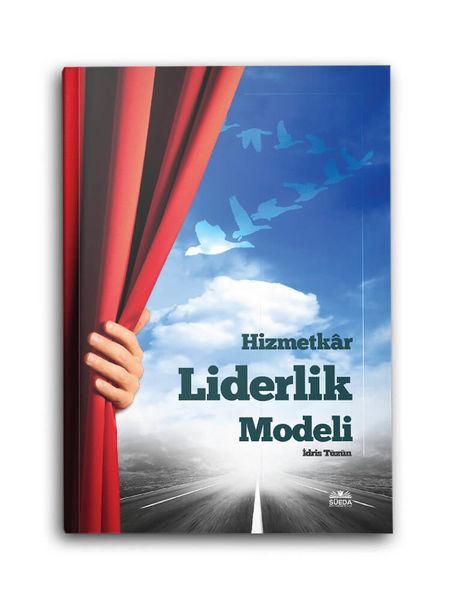 Hizmetkar Liderlik Modeli (İdris Tüzün)
