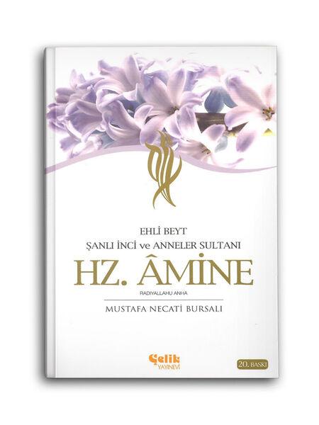 Hz. Amine - Şanlı İnci ve Anneler Sultanı - Ehl-i Beyt