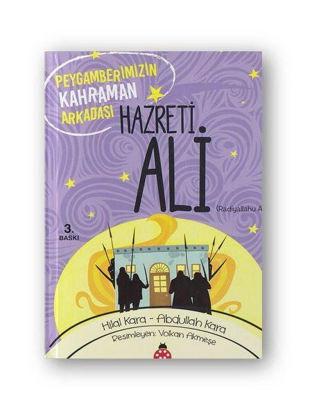 Hz. Ali (r.a.) Peygamberimizin Kahraman Arkadaşı