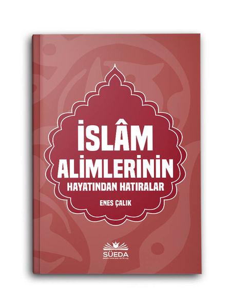 İslam Alimlerinin Hayatından Hatıralar