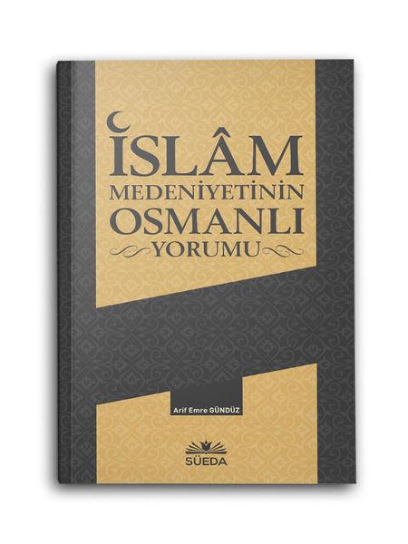 İslam Medeniyetinin Osmanlı Yorumu