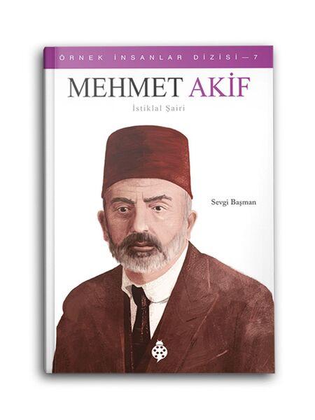 Mehmet Akif - İstiklal Şairi - Örnek İnsanlar Dizisi 7