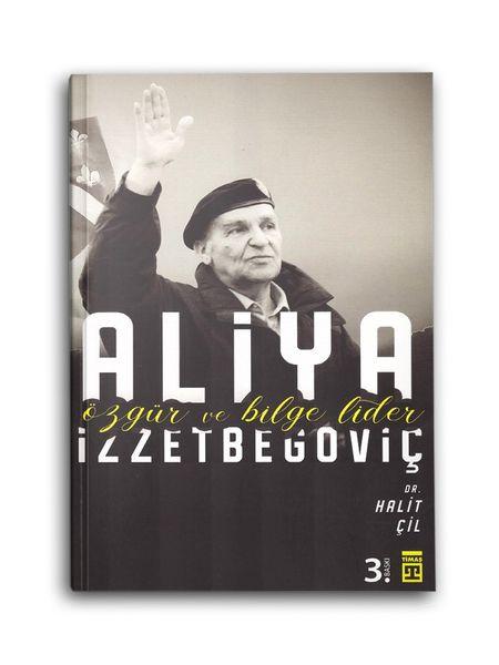 Özgür ve Bilge Lider: Aliya İzzetbegoviç
