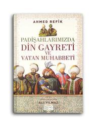 Padişahlarımızda Din Gayreti ve Vatan Muhabbeti - Thumbnail