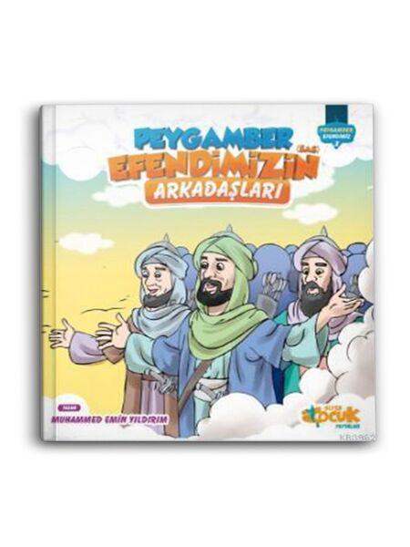 Peygamber Efendimiz'in (sas) Arkadaşları - Peygamber Efendimiz 3