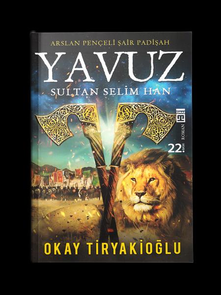 Yavuz Sultan Selim Han - Arslan Pençeli Şair Padişah